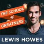 the-school-of-greatness-with-lewis-howes-podcast